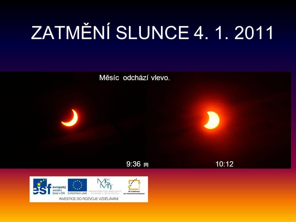 ZATMĚNÍ SLUNCE 4. 1. 2011 Měsíc odchází vlevo. 9:36 10:12 [8]